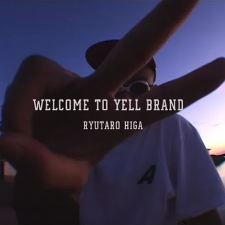 RYUTARO HIGA – WELCOME | YELL BRAND