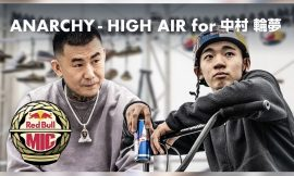 [VIDEOS] ANARCHY – HIGH AIR for 中村輪夢