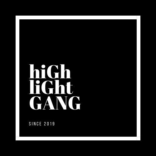 [VIDEOS] we are highlightgang